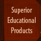 Superior Educational Products